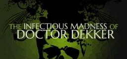 The Infectious Madness of Doctor Dekker Game