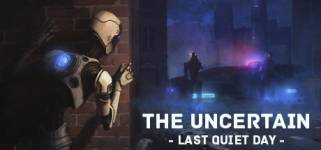 The Uncertain: Episode 1 - The Last Quiet Day