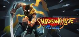 Shadow Blade: Reload Game