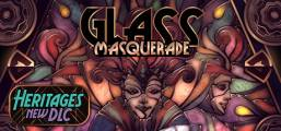 Glass Masquerade Game