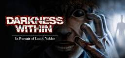 Darkness Within 1: In Pursuit of Loath Nolder Game