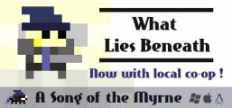 Song of the Myrne: What Lies Beneath Game