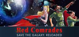 Red Comrades Save the Galaxy: Reloaded Game