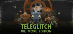 Teleglitch: Die More Edition Game