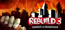 Rebuild 3: Gangs of Deadsville Game