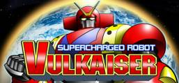 Supercharged Robot VULKAISER Game